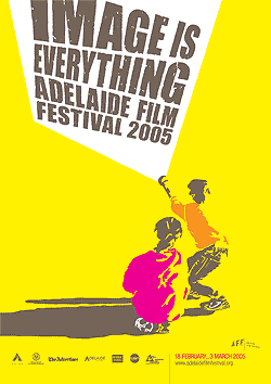 Adelaide Film Festival 2005 - Image is Everything